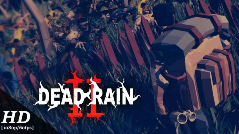 DEAD RAIN 2 : Tree Virus 1.0.15 Mod Apk (Unlimited Money) Latest Version Download