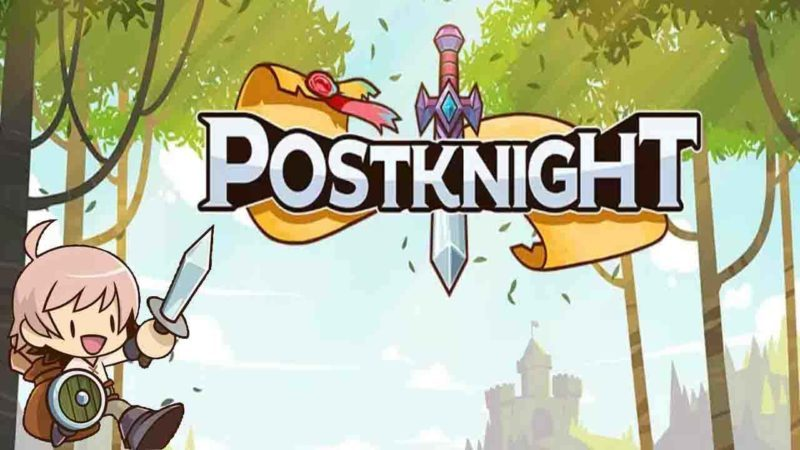 Postknight 2.2.18 Mod Apk (Unlimited Coins) Latest Version Download
