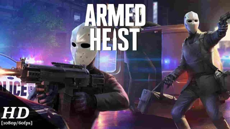 Armed Heist MOD APK 1.1.29 (Invincible) Latest Version Download